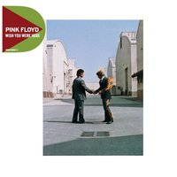 Wish You Were Here — Pink Floyd