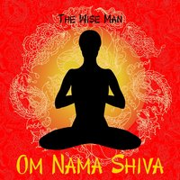 Om Nama Shiva — The Wise Man