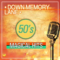 Down Memory Lane 50's Magical Hits — сборник