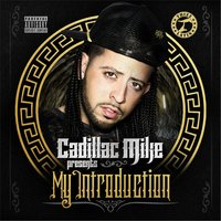 My Introduction — Cadillac Mike