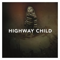 Highway Child — Highway Child