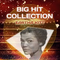 Big Hit Collection — Eartha Kitt