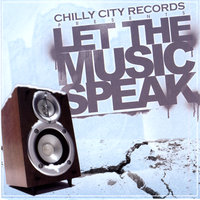Chilly City Records Presents: LET THE MUSIC SPEAK — сборник