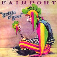 Gottle O' Geer — Fairport Convention