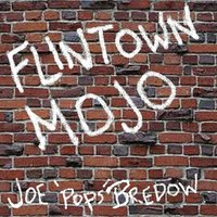 "Flintown Mojo - EP — Joe ""Pops"" Bredow, Joe (Pops) Bredow"