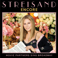 Encore: Movie Partners Sing Broadway — Barbra Streisand