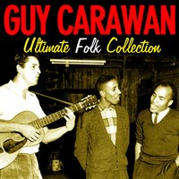 Ultimate Folk Collection — Guy Carawan