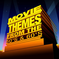 Movie Themes from the 50's & 60's — Soundtrack & Theme Orchestra