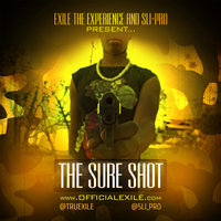 The Sure Shot — Exile the Experience, Exile the Experience and Sli-Pro