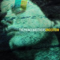 Undertow — The Prince Brothers