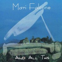 And All This — Mari Falcone