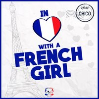 In Love with a French Girl — Chico, Joli Rouge Sound