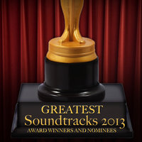 Greatest Soundtracks 2013 - Award Winners and Nominees — сборник