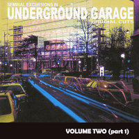 Seminal Excursions In Underground Garage Vol 2 - Part 1 — сборник