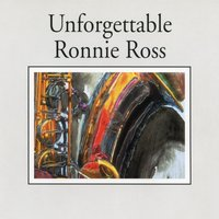 Unforgettable Ronnie Ross — Ronnie Ross, Peter Trunk