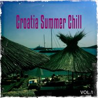 Croatia Summer Chill, Vol. 1 — сборник