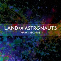 Land of Astronauts — Marks Records