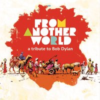 From Another World: A Tribute to Bob Dylan — сборник