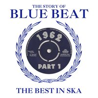 The Story of Blue Beat 1962 Part 1 — сборник