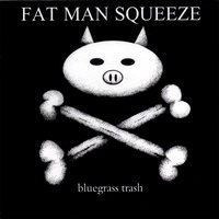 Bluegrass Trash — Fat Man Squeeze