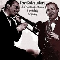 All the Great White Jazz Musicians in New York City — Dorsey Brothers Orchestra