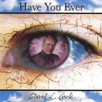 Have You Ever — David L Cook
