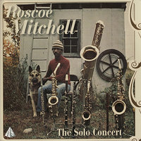 The Solo Concert — Roscoe Mitchell