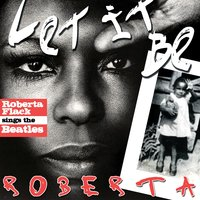 Let It Be Roberta — Roberta Flack