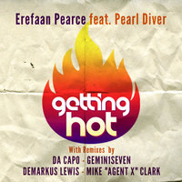 Getting Hot (feat. Pearl Diver) — Demarkus Lewis, Erefaan Pearce