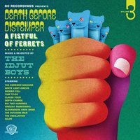 Death Before Distemper 3 - A FistfulOf Ferrets - Mixed and Re-edited By The Idjut Boys — Death Before Distemper 3 - A FistfulOf Ferrets - Mixed and Re-edited By The Idjut Boys