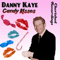 Candy Kisses — Danny Kaye