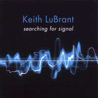 Searching For Signal — Keith LuBrant