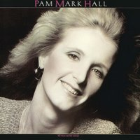 Never Fades Away — Pam Mark Hall