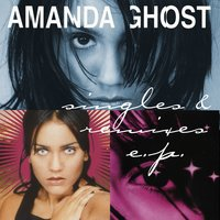 Singles & Remixes EP — Amanda Ghost