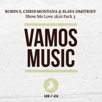 Show Me Love 2K16 Pack 3 — Robin S, Chris Montana, Slava Dmitriev
