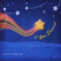 A Star Danced — David Wahler