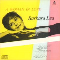 A Woman in Love — Barbara Lea, Billy Taylor, Jimmy Shirley, Johnny Windhurst, Earl May, Percy Brice
