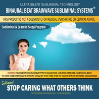 Stop Caring What Others Think: Combination of Subliminal & Learning While Sleeping Program (Positive Affirmations, Isochronic Tones & Binaural Beats) — Binaural Mind Dimension