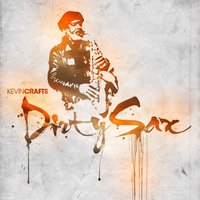 Dirty Sax EP — Kevin Crafts