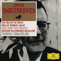 Shostakovich: The Story of the Priest and His Helper Balda; Lady Macbeth-Suite — Thomas Sanderling, Russian Philharmonic orchestra, Russian Philharmonic Orchestra [Orchestra], Thomas Sanderling [Conductor]