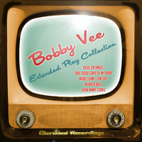 Bobby Vee - The Extended Play Collection — Bobby Vee