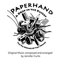 A Drop in the Bucket: Big Dreams of Tiny Things — Jennifer Curtis & The Paperhand Band