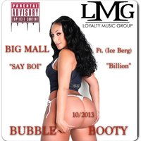 Bubble Booty (feat. Ice Berg) — Ice Berg, Big Mall