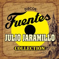 Discos Fuentes Collection — Julio Jaramillo