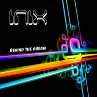 Behind The Dream — Inix