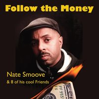 Follow the Money — Nate Smoove