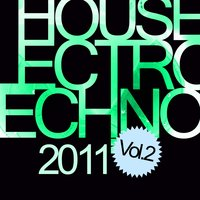 House Electro Techno 2011, Vol. 2 — сборник