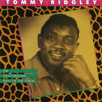 The New Orleans King Of The Stroll — Tommy Ridgley