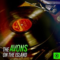 The Avons on the Island — The Avons