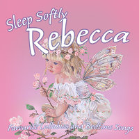 Sleep Softly Rebecca - Lullabies and Sleepy Songs — The London Fox Players, Frank McConnell, Ingrid DuMosch, Eric Quiram, Julia Plaut